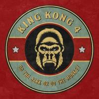 King-Kong-IV-Do-The-Jerk-Or-Do-The-Monkey