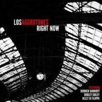 Los-Aggrotones-Right-Now