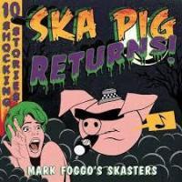 Mark-Foggos-Skasters-Ska-Pig-Returns