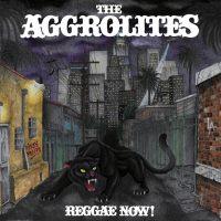 The-Aggrolites-Reggae-Now