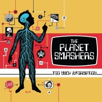 The-Planet-Smashers-Too-Much-Information