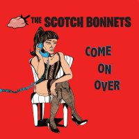 The-Scotch-Bonnets-Come-On-Over