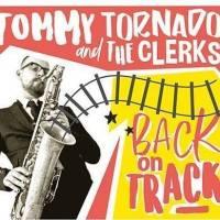 Tommy-Tornado-The-Clerks-BAck-On-track
