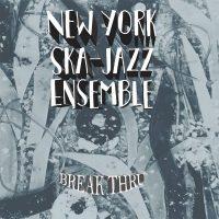 new-york-ska-jazz-ensemble-break-thru