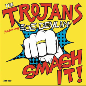 "The Trojans ""Smash It"" features Zoe Devlin on vocals"