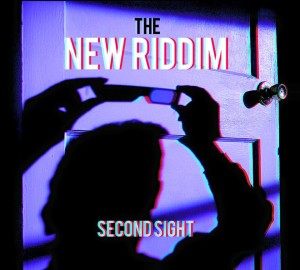 The New Riddim - Second Sight