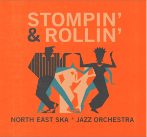 North East Ska Jazz Orchestra - Stompin Rollin