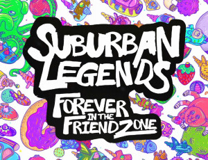 suburban legendsforever-in-the-friend-zone
