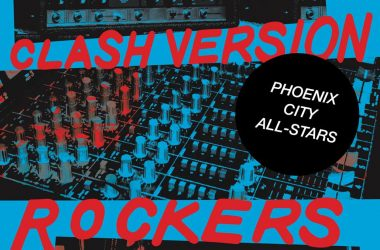 Phoenix City Allstars Clash Version Rockers