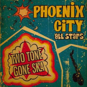 Album No. 1 Phoenix City Allstars - Two Tone Gona Ska