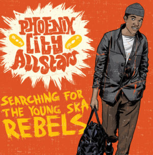Album No. 3 Phoenix City Allstars - Searching For The Young Ska Rebels