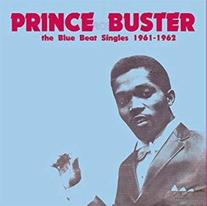 Prince Buster - born 24 May 1938 - died 8 September 2016